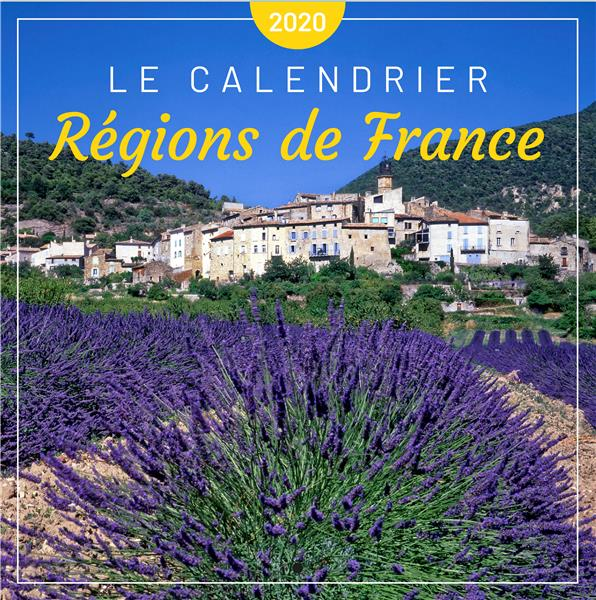 LE CALENDRIER DES REGIONS DE FRANCE (EDITION 2020)